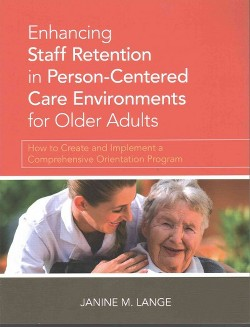 Enhancing Staff Retention in Person-Centered (Paperback) (Janine M.M.S.N Lange)