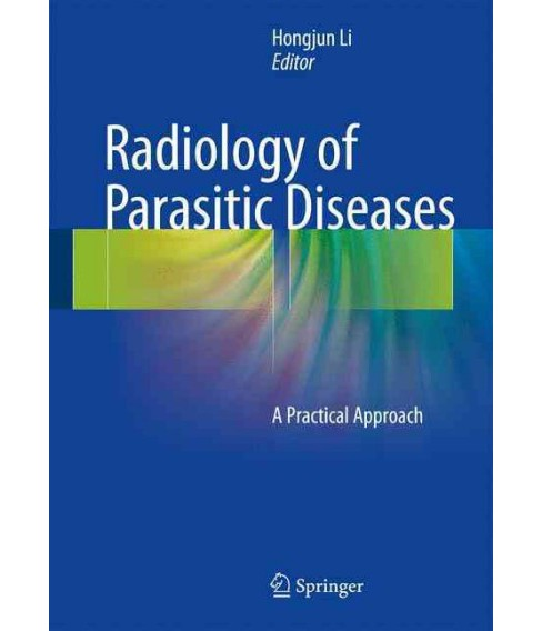 Radiology of Parasitic Diseases : A Practical Approach (Hardcover) - image 1 of 1
