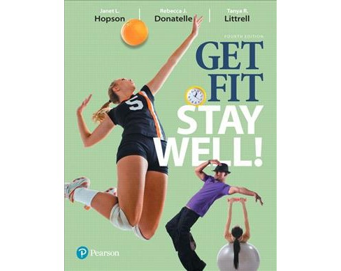 Get Fit, Stay Well! (Paperback) (Janet L. Hopson & Rebecca J. Donatelle & Tanya R. Littrell) - image 1 of 1