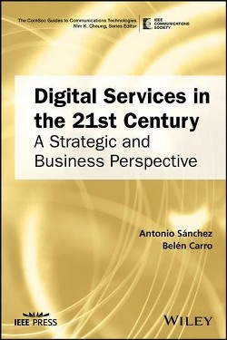 Digital Services in the 21st Century : A Strategic and Business Perspective (Hardcover) (Antonio Sanchez