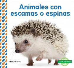 Animales con escamas o espinas/ Scaly & Spiky Animals (Library) (Teddy Borth)