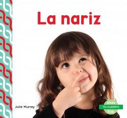 La nariz/ Nose (Library) (Julie Murray)