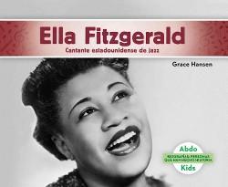 Ella Fitzgerald : Cantante estadounidense de jazz/ American Jazz Singer (Library) (Grace Hansen)