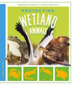 Protecting Wetland Animals (Library) (Lauren Kukla)