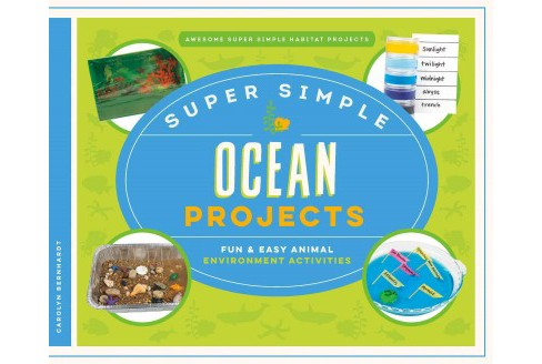 Super Simple Ocean Projects : Fun & Easy Animal Environment Activities (Library) (Carolyn Bernhardt) - image 1 of 1