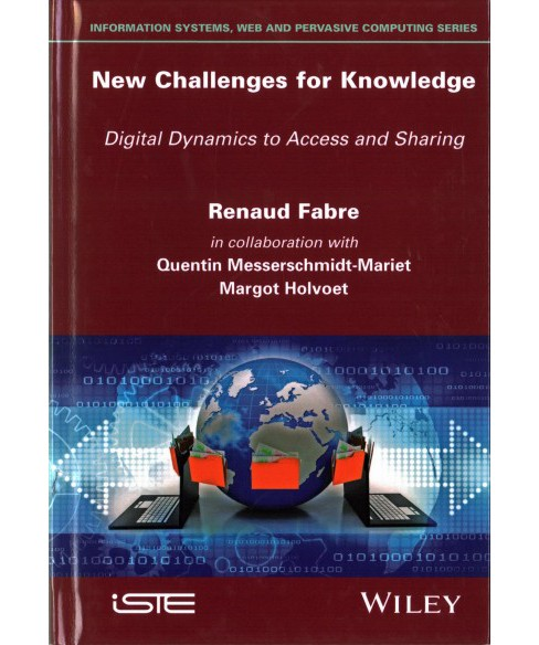 New Challenges for Knowledge : Digital Dynamics to Access and Sharing (Hardcover) (Renaud Fabre) - image 1 of 1