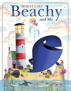 Beachy and Me (Library) (Bob Staake)