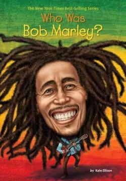 Who Was Bob Marley? (Library) (Katie Ellison)