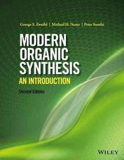 Modern Organic Synthesis : An Introduction (Paperback) (George S. Zweifel & Michael H. Nantz & Peter
