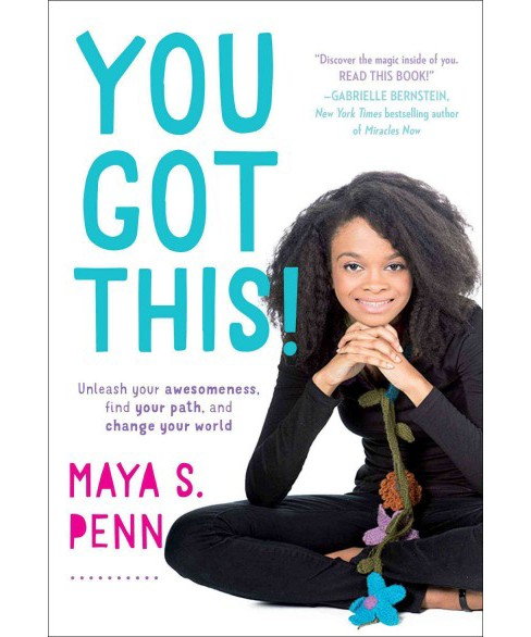 You Got This! : Unleash Your Awesomeness, Find Your Path, and Change Your World (Reprint) (Paperback) - image 1 of 1