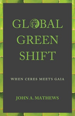 Global Green Shift : When Ceres Meets Gaia (Paperback) (John A. Mathews)
