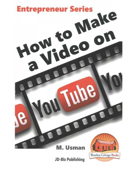 How to Make a Video on Youtube (Paperback) (M. Usman) - image 1 of 1