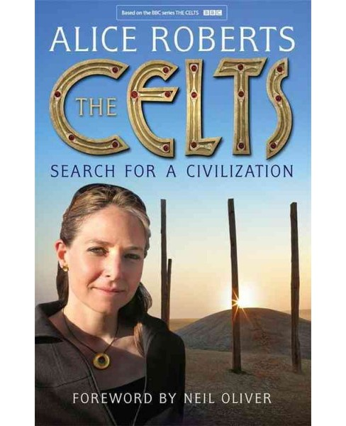Celts : Search for a Civilization (Hardcover) (Alice Roberts) - image 1 of 1