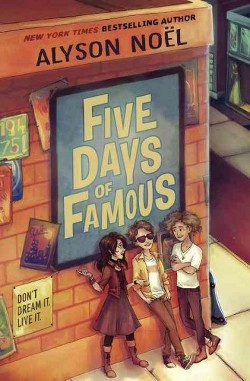 Five Days of Famous (Library) (Alyson Noel)