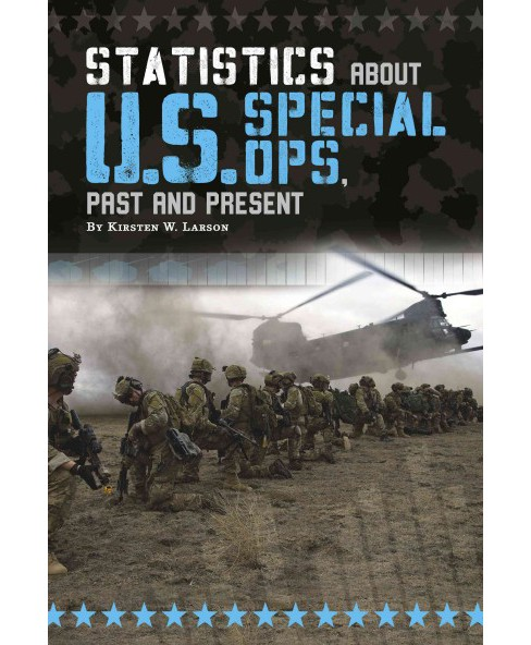 Statistics About U.S. Special Ops, Past and Present (Library) (Kirsten W. Larson) - image 1 of 1