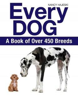 Every Dog : The Ultimate Guide to over 450 Dog Breeds (Paperback) (Nancy Hajeski)