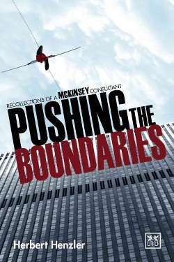 Pushing the Boundaries : Recollections of a McKinsey Consultant (Hardcover) (Herbert Henzler)
