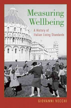 Measuring Wellbeing : A History of Italian Living Standards (Hardcover) (Giovanni Vecchi)