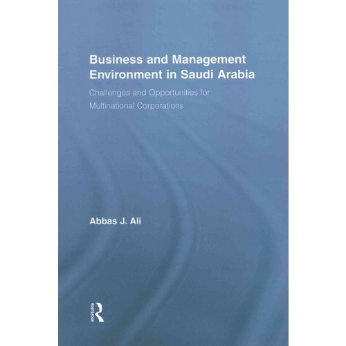 Business and Management Environment in Saudi Arabia : Challenges and Opportunities for Multinational