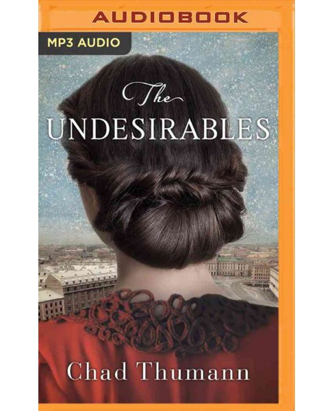 Undesirables (MP3-CD) (Chad Thumann) - image 1 of 1