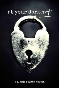 At Your Darkest (Paperback) (T. Jane Palmer)