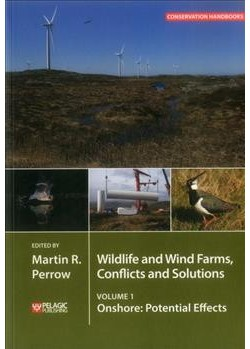 Wildlife and Wind Farms, Conflicts and Solutions : Onshore: Potential Effects - Book 1 Reprint