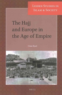 Hajj and Europe in the Age of Empire (Paperback)