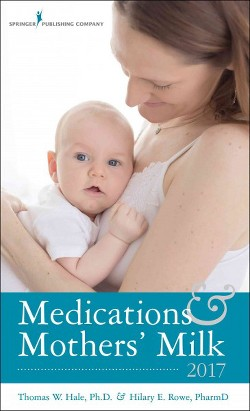 Medications & Mothers' Milk 2017 (Paperback) (Ph.D. Thomas W. Hale & Hilary E. Rowe)