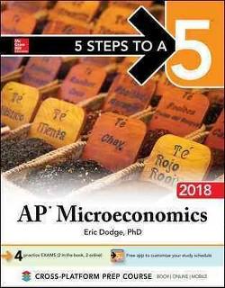 AP Microeconomics 2018 (Paperback) (Ph.D. Eric R. Dodge)