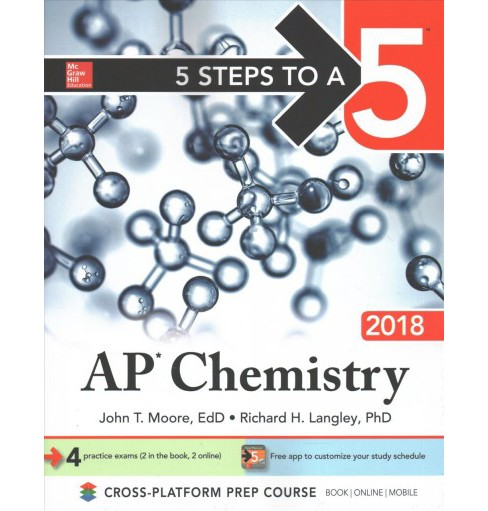 5 Steps to a 5 AP Chemistry 2018 (Paperback) (John T. Moore & Richard H. Langley) - image 1 of 1