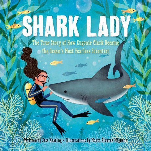 Shark Lady : The True Story of How Eugenie Clark Became the Ocean's Most Fearless Scientist - image 1 of 1