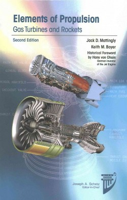 Elements of Propulsion : Gas Turbines and Rockets (Hardcover) (Jack D. Mattingly)