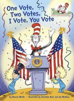One Vote, Two Votes, I Vote, You Vote (Library) (Bonnie Worth)