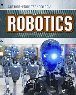 Robotics (Library) (Louise Spilsbury & Richard Spilsbury)