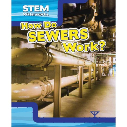 How Do Sewers Work? (Vol 0) (Paperback) (Greg Roza) - image 1 of 1