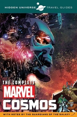 Complete Marvel Cosmos : With Notes by the Guardians of the Galaxy (Paperback) (Marc Sumerak)