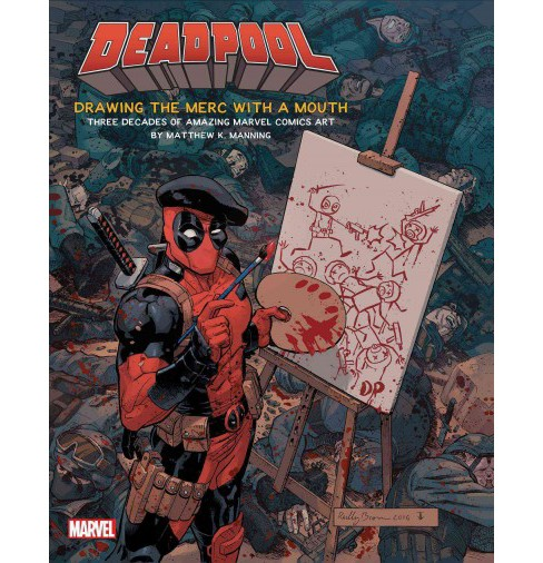 Deadpool : Drawing the Merc With a Mouth: Three Decades of Amazing Marvel Comics Art (Hardcover) - image 1 of 1
