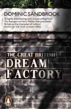 Great British Dream Factory : The Strange History of Our National Imagination (Paperback) (Dominic