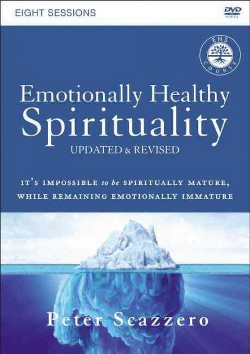 Emotionally Healthy Spirituality Course : Discipleship That Deeply Changes Your Relationship with God
