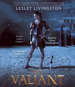 Valiant (Unabridged) (CD/Spoken Word) (Lesley Livingston)