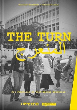 The Turn : Art Practices in Post-Spring Societies (Bilingual) (Hardcover)