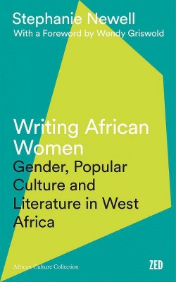 Writing African Women : Gender, Popular Culture and Literature in West Africa (Reprint) (Paperback)