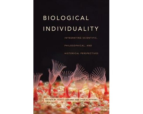 Biological Individuality : Integrating Scientific, Philosophical, and Historical Perspectives - image 1 of 1