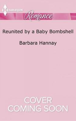 Reunited by a Baby Bombshell (Paperback) (Barbara Hannay)