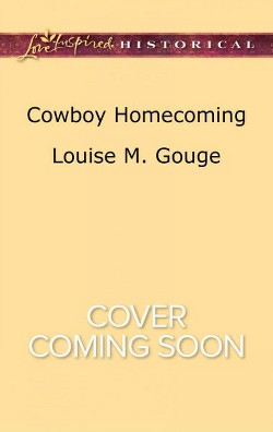 Cowboy Homecoming (Paperback) (Louise M. Gouge)