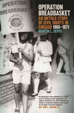 Operation Breadbasket : An Untold Story of Civil Rights in Chicago 1966-1971 (Paperback) (Martin L.