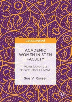 Academic Women in Stem Faculty : Views Beyond a Decade After Powre (Hardcover) (Sue V. Rosser)