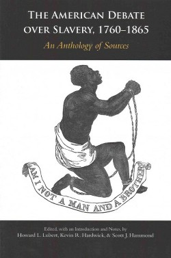 American Debate over Slavery, 1760-1865 : An Anthology of Sources (Paperback)