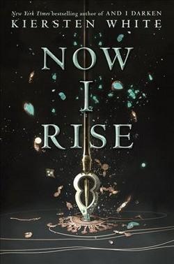 Now I Rise (Library) (Kiersten White)