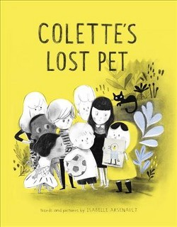 Colette's Lost Pet (Library) (Isabelle Arsenault)